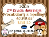 Journey's Dogs 1.3 Spelling & Vocabulary activities Common Core Aligned
