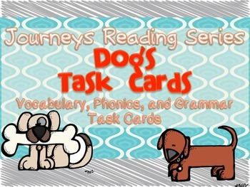 Journeys Dogs Vocabulary, Phonics, and Grammar Task Cards