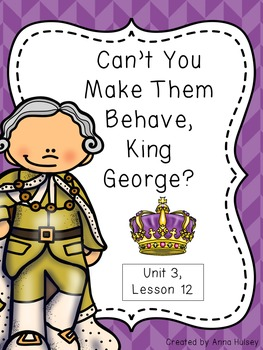 Fifth Grade: Can't You Make Them Behave, King George? (Journeys Supplement)