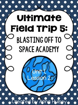 Ultimate Field Trip 5: Blasting Off to Space Academy (Journeys Supplement)