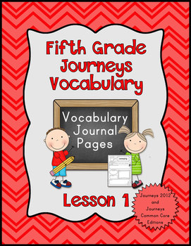 Journeys Fifth Grade Vocabulary Journal Pages Lesson 1: 2012 and 2014 Editions