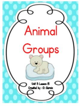 Journeys First Grade Animal Groups Unit 3 Lesson 15