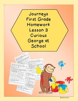 Journeys First Grade Common Core Homework Lesson 3 Curious George at School