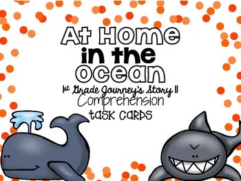 Journey's First Grade Lesson 11 At Home in the Ocean Comprehension Task Cards