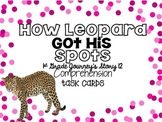 Journey's First Grade Lesson 12 How Leopard Got His Spots Comprehension
