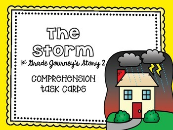 Journey's First Grade Lesson 2 The Storm Comprehension Task Cards