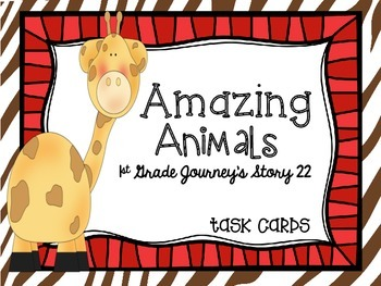 Journey's First Grade Lesson 22 Amazing Animals Task Cards