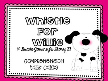 Journey's First Grade Lesson 23 Whistle for Willie Compreh