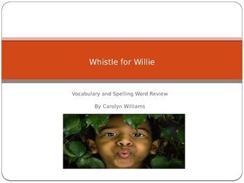 Journeys-First Grade-Lesson 23-Whistle for Willie-Voc & Sp ppt.