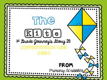 Journey's First Grade Lesson 28 The Kite Comprehension Task Cards