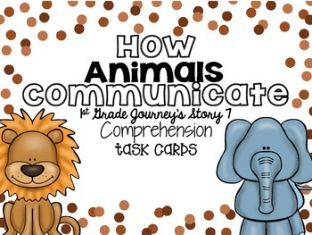 Journey's First Grade Lesson 7 How Animals Communicate Comprehension Task Cards