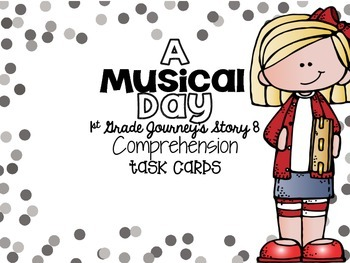 Journey's First Grade Lesson 8 A Musical Day Comprehension Task Cards