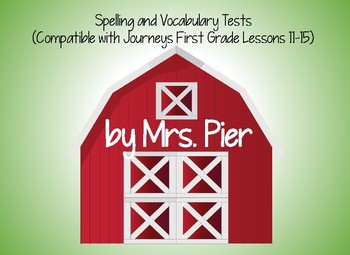 Spelling & Vocabulary Tests (Compatible with Journeys First Grade Lessons 11-15)