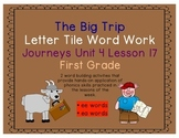Journeys First Grade Reading Unit 4 Lesson 17 The Big Trip Letter Tiles