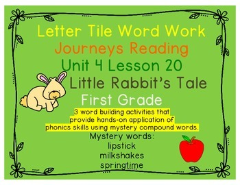 Journeys First Grade Reading Unit 4 Lesson 20 Little Rabbit's Tale Letter Tiles