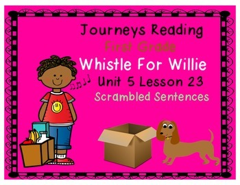 Whistle for Willie Scrambled Sent. Journeys First Grade Re