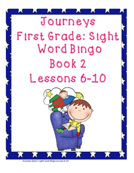 Journeys First Grade Sight Word Bingo..Book 2 Lessons 6-10
