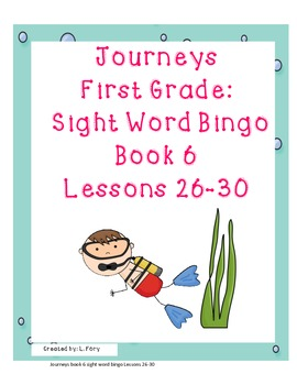 Journeys First Grade Sight Word Bingo..Book 6 Lessons 26-30