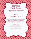 Journeys (2011-2014 editions) First Grade Supplemental Word Work Unit 1