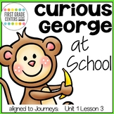 Curious George at School aligned with Journeys First Grade Unit 1 Lesson 3