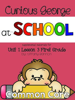 Journeys First Grade Unit 1 Lesson 3 Curious George at School