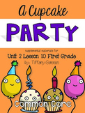 Journeys First Grade Unit 2 Lesson 10 A Cupcake Party