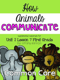 Journeys First Grade Unit 2 Lesson 7 How Animals Communicate