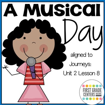 A Musical Day: Journeys First Grade Unit 2 Lesson 8
