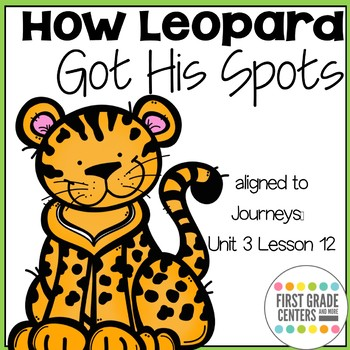How Leopard Got His Spots: Journeys First Grade Unit 3 Lesson 12