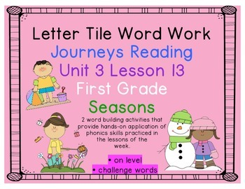Seasons Letter Tiles Journeys First Grade Unit 3 Lesson 13