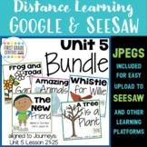 Journeys First Grade Unit 5 Bundle Google Slides Seesaw Digital