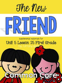 Journeys First Grade Unit 5 Lesson 25 The New Friend