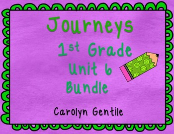 Journeys First Grade Unit 6 2012 Version Bundle
