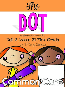 Journeys First Grade Unit 6 Lesson 26 The Dot
