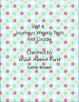 Journeys First-Grade Weekly Assessment Unit 4 (RLA tests) Lessons 16-20