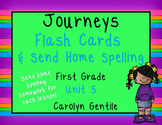 Journeys Flash Cards and Send Home Spelling Papers Unit 5  First Grade
