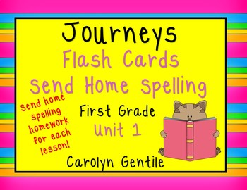 Journeys Flashcards and Send Home Spelling Homework Unit 1 First Grade