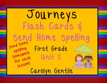Journeys Flashcards and Send Home Spelling Unit 2 First Grade