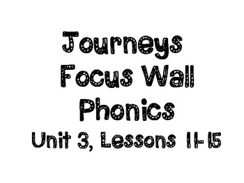 Journeys Focus Wall Phonics-Unit 3, Lessons 11-15