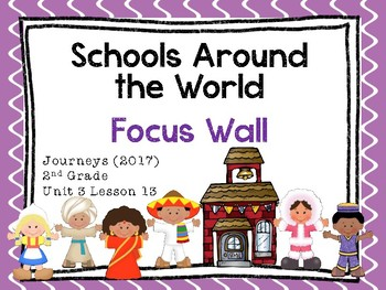 Journeys: Focus Wall - Unit 3 Lesson 13 - Schools Around the World