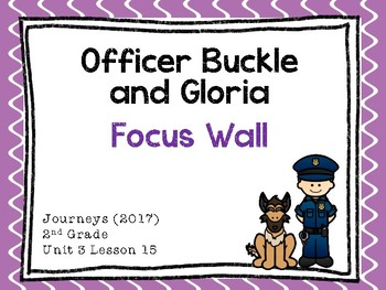 Journeys: Focus Wall - Unit 3 Lesson 15 - Officer Buckle and Gloria