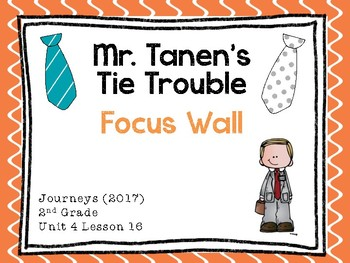 Journeys: Focus Wall - Unit 4 Lesson 16 - Mr. Tanen's Tie Trouble