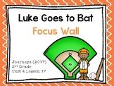Journeys: Focus Wall - Unit 4 Lesson 17 - Luke Goes to Bat