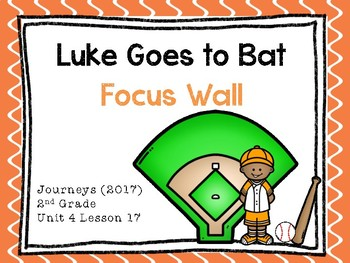 Journeys: Focus Wall - Unit 4 Lesson 17 - Luke Goes to Bat