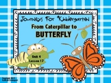 Journeys For Kindergarten From Caterpillar to Butterfly Unit 4 Lesson 17