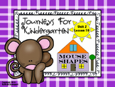 Journeys For Kindergarten Mouse Shapes Unit 2 Lesson 10