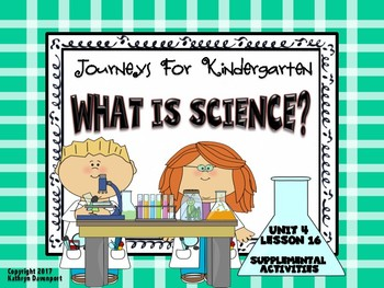 Journeys For Kindergarten What Is Science? Unit 4 Lesson 16