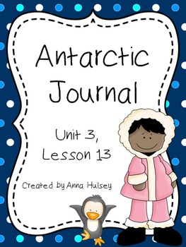 Fourth Grade: Antarctic Journal (Journeys Supplement)