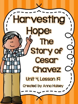 Fourth Grade: Harvesting Hope (The Story of Cesar Chavez) (Journeys Supplement)