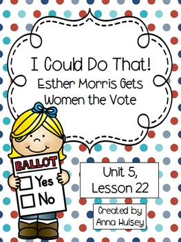 I Could Do That! (Esther Morris Gets Women the Vote- Journeys Supplement)